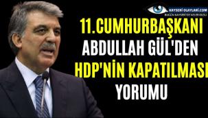 Abdullah Gül'den Hdp Yorumu