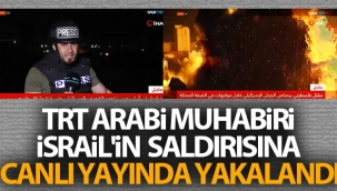 TRT Arabi muhabiri İsrail'in saldırısına canlı yayında yakalandı
