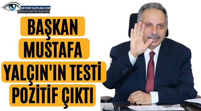 Mustafa Başkan'ın Testi Pozitif